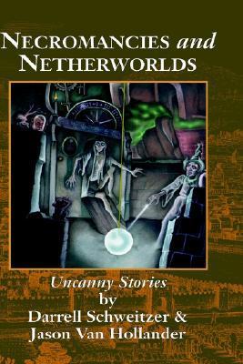 Necromancies and Netherworlds: Uncanny Stories