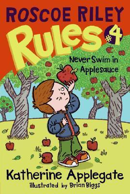 Never Swim in Applesauce (Roscoe Riley Rules, #4)