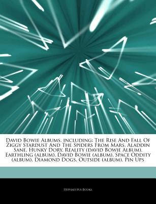 Articles on David Bowie Albums, Including: The Rise and Fall of Ziggy Stardust and the Spiders from Mars, Aladdin Sane, Hunky Dory, Reality (David Bowie Album), Earthling (Album), David Bowie (Album), Space Oddity (Album), Diamond Dogs