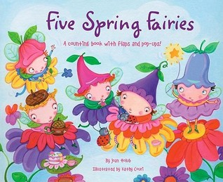 Five Spring Fairies: A Counting Book with Flaps and Pop-Ups!
