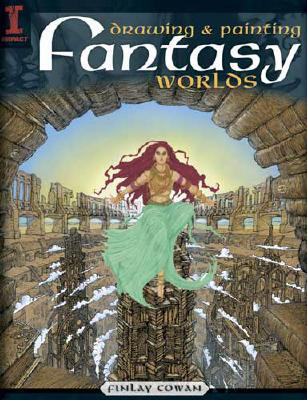 Drawing & Painting Fantasy Worlds