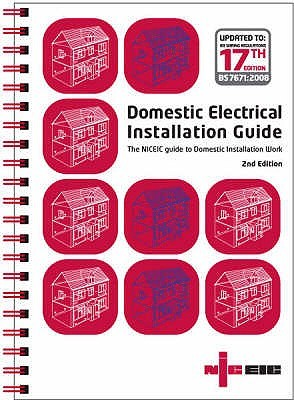 Domestic Electrical Installation Guide: The Niceic Guide To Domestic Installation Work