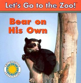 Bear on His Own (Let's Go to the Zoo) Smithsonian Institution