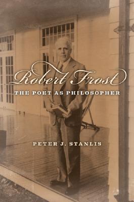 Robert Frost: The Poet as Philosopher