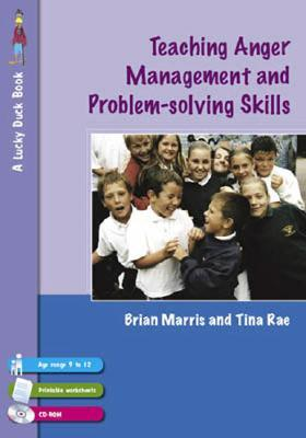 Teaching Anger Management and Problem-Solving Skills: Age Range 9 to 12 [With CD-ROM]