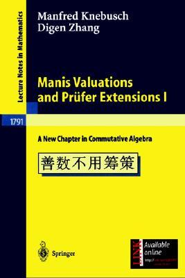 Manis Valuations and PR Fer Extensions I: A New Chapter in Commutative Algebra