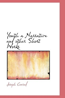 Youth a Narrative and Other Short Works