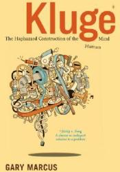 Kluge: The Haphazard Construction of the Human Mind Book by Gary F. Marcus