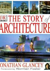 The Story of Architecture Book by Jonathan Glancey