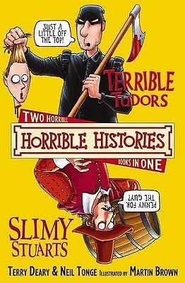 Terrible Tudors And Slimy Stuarts