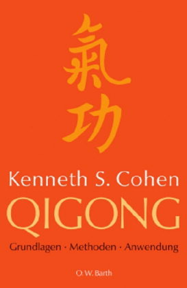 Qigong. Grundlagen, Methoden, Anwendung
