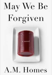 May We Be Forgiven Book by A.M. Homes