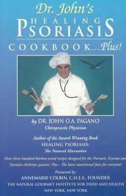 Dr. John's Healing Psoriasis Cookbook...Plus!