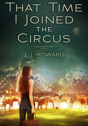 That Time I Joined the Circus Book by J.J. Howard