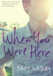 When You Were Here Book by Daisy Whitney