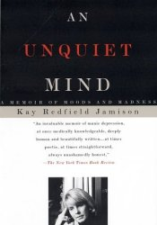 An Unquiet Mind: A Memoir of Moods and Madness Book by Kay Redfield Jamison