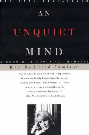 An Unquiet Mind: A Memoir of Moods and Madness PDF Book by Kay Redfield Jamison PDF ePub