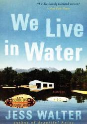 We Live in Water Book by Jess Walter