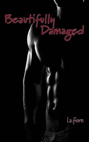 Beautifully Damaged (Beautifully Damaged, #1)