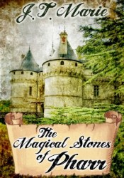 The Magical Stones of Pharr Book by J.T. Marie