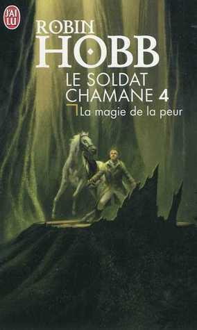La Magie de la peur (Le Soldat chamane, #4)
