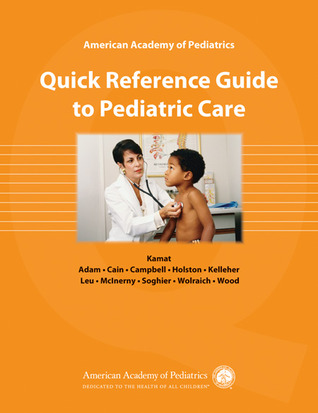 American Academy of Pediatrics Quick Reference Guide to Pediatric Care