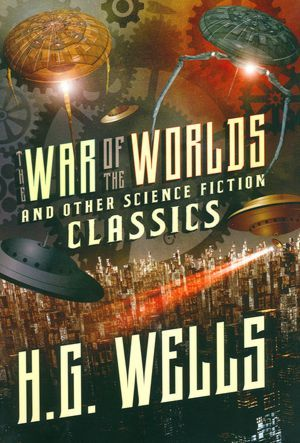 War of the Worlds and other Science Fiction Classics
