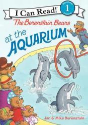 The Berenstain Bears at the Aquarium Book by Jan Berenstain