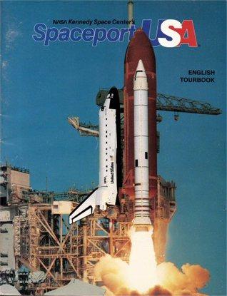 Nasa Kennedy Space Center's Spaceport U. S. A. Tour Book