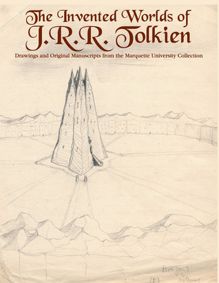 The Invented Worlds of J.R.R. Tolkien: Drawings and Original Manuscripts from the Marquette University Collection: October 21, 2004 - January 30, 2005