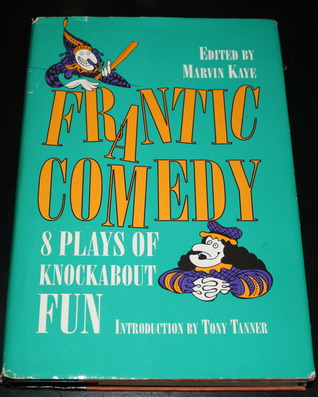 Frantic Comedy: Eight Plays of Knock-About Fun