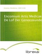 Encomium Artis Medicae De Lof Der Geneeskunde