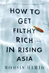 How to Get Filthy Rich in Rising Asia Book