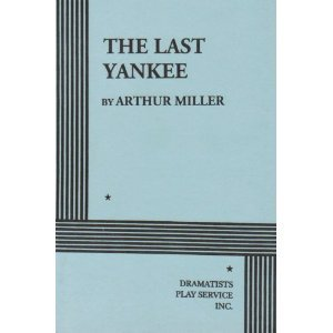 The Last Yankee: With A New Essay About Theatre Language And Broken Glass