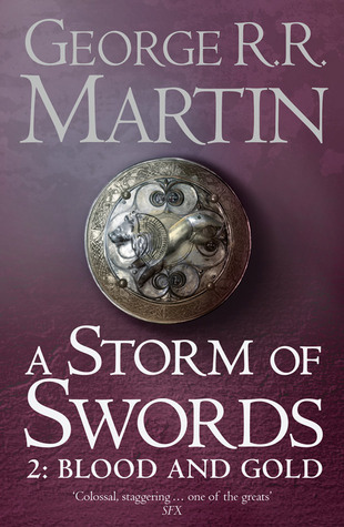 A Storm of Swords: Blood and Gold (A Song of Ice and Fire, #3: Part 2 of 2)