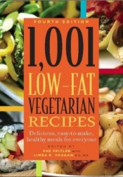 1,001 Low-Fat Vegetarian Recipes: Delicious, Easy-to-Make, Healthy Meals for Everyone Book by Sue Spitler