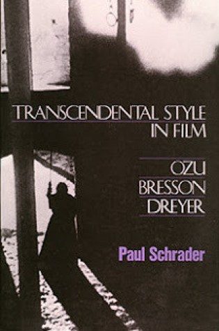 Transcendental Style in Film: Ozu, Bresson, Dreyer PDF Book by Paul Schrader PDF ePub