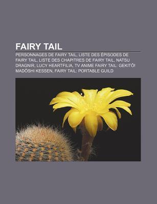 Fairy Tail: Personnages de Fairy Tail, Liste Des Episodes de Fairy Tail, Liste Des Chapitres de Fairy Tail, Natsu Dragnir, Lucy Heartfilia