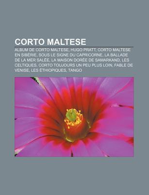 Corto Maltese: Hugo Pratt, Escondida, Liste Des Voyages de Corto Maltese