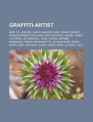 Graffiti-Artist: Miss.Tic, Andr the Giant Has a Posse, Jonone, Banksy, Dan Groover, Aaron Sharp Goodstone, Darco, Yank, Konu, Seen