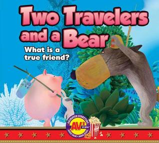 Two Travelers and a Bear: What Is a True Friend?