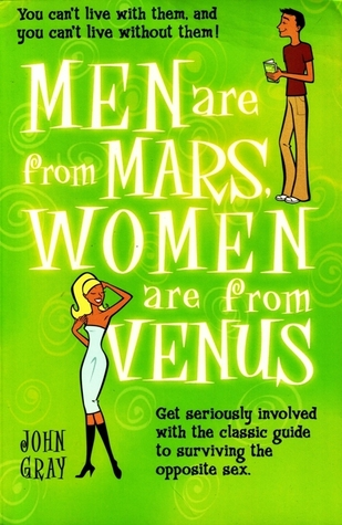 Men Are from Mars, Women Are from Venus: The Classical Guide to Understanding the Opposite Sex
