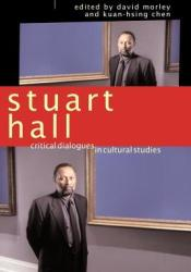 Stuart Hall: Critical Dialogues in Cultural Studies Book by David Morley