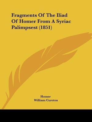 Fragments of the Iliad of Homer from a Syriac Palimpsest (1851)