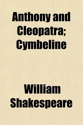 Anthony and Cleopatra / Cymbeline