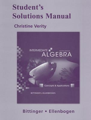 Student's Solutions Manual for Intermediate Algebra: Concepts & Applications