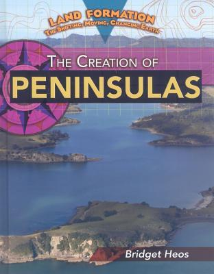 The Creation of Peninsulas