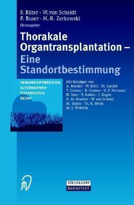 Thorakale Organtransplantation. Eine Standortbestimmung. Immunsuppression, Alternativen, Physiologie, Recht