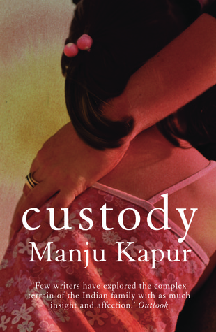 Image result for book review of custody by manju kapoor