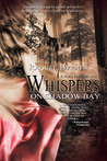 Whispers on Shadow Bay (Noble Island Mystery #1)